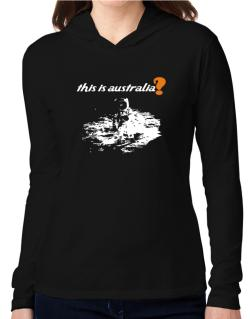 This Is Australia? - Astronaut Hooded Long Sleeve T-Shirt Women