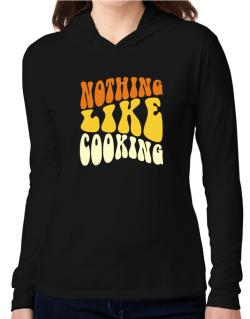 Nothing Like Cooking Hooded Long Sleeve T-Shirt Women