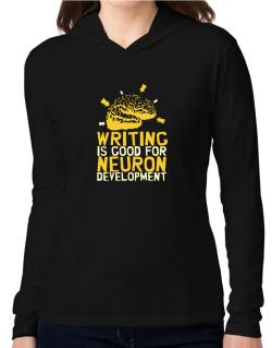 Writing Is Good For Neuron Development Hooded Long Sleeve T-Shirt Women