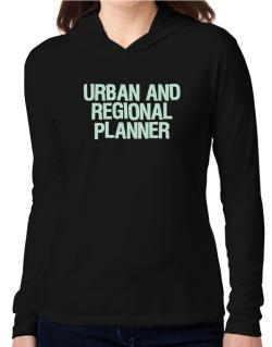 Urban And Regional Planner Hooded Long Sleeve T-Shirt Women