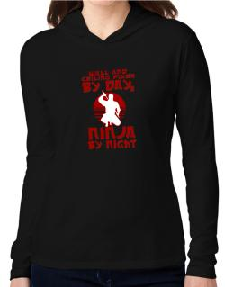 Wall And Ceiling Fixer By Day, Ninja By Night Hooded Long Sleeve T-Shirt Women