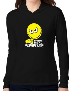 Bring Me A ... Bumbo Or Bombo Or Bumboo Hooded Long Sleeve T-Shirt Women