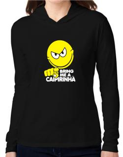 Bring Me A ... Caipirinha Hooded Long Sleeve T-Shirt Women