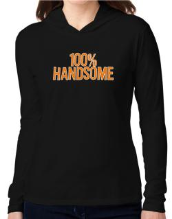 100% Handsome Hooded Long Sleeve T-Shirt Women