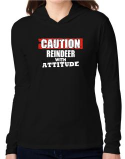 Caution - Reindeer With Attitude Hooded Long Sleeve T-Shirt Women