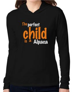 The Perfect Child Is An Alpaca Hooded Long Sleeve T-Shirt Women