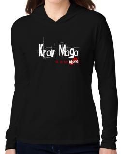 Krav Maga Is In My Blood Hooded Long Sleeve T-Shirt Women