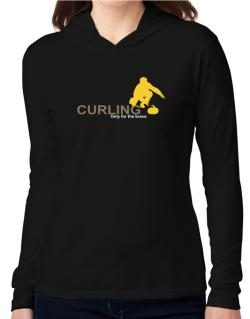 Curling - Only For The Brave Hooded Long Sleeve T-Shirt Women