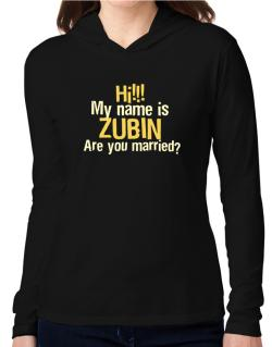 Hi My Name Is Zubin Are You Married? Hooded Long Sleeve T-Shirt Women