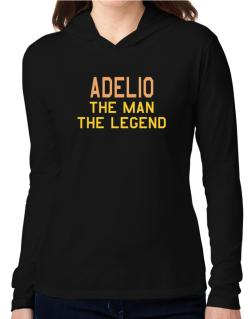 Adelio The Man The Legend Hooded Long Sleeve T-Shirt Women
