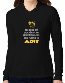 In Case Of Accident Or Drunkenness, My Name Is Adit Hooded Long Sleeve T-Shirt Women