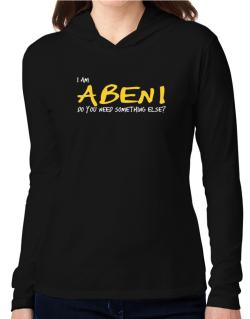 I Am Abeni Do You Need Something Else? Hooded Long Sleeve T-Shirt Women