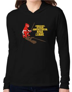Aboriginal Affairs Administrator Ninja League Hooded Long Sleeve T-Shirt Women