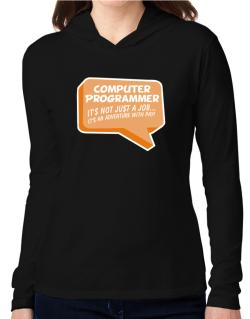 """ Computer Programmer ""  Adventure with pay Hooded Long Sleeve T-Shirt Women"