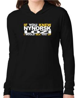 If You Knew Lozi I Would Sex You Up Hooded Long Sleeve T-Shirt Women