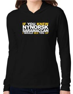 If You Knew Saramaccan I Would Sex You Up Hooded Long Sleeve T-Shirt Women