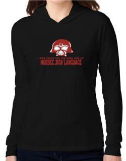 I Can Teach You The Dark Side Of Quebec Sign Language Hooded Long Sleeve T-Shirt Women