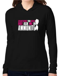 Anything You Want, But Ask Me In Ammonite Hooded Long Sleeve T-Shirt Women