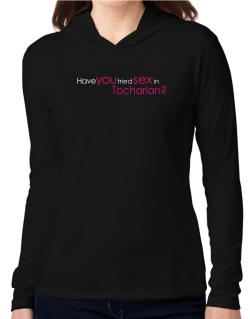 Have You Tried Sex In Tocharian? Hooded Long Sleeve T-Shirt Women