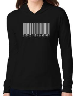 Quebec Sign Language Barcode Hooded Long Sleeve T-Shirt Women