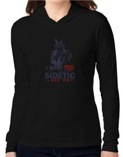 I Want You To Speak Sidetic Or Get Out! Hooded Long Sleeve T-Shirt Women