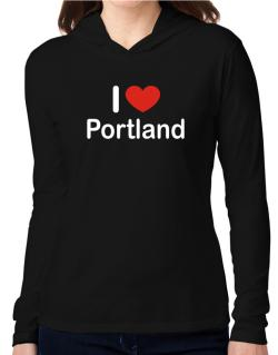 I Love Portland Hooded Long Sleeve T-Shirt Women