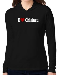 I Love Chisinau Hooded Long Sleeve T-Shirt Women