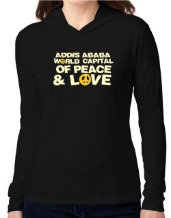 Addis Ababa World Capital Of Peace And Love Hooded Long Sleeve T-Shirt Women
