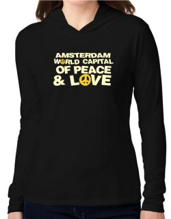 Amsterdam World Capital Of Peace And Love Hooded Long Sleeve T-Shirt Women