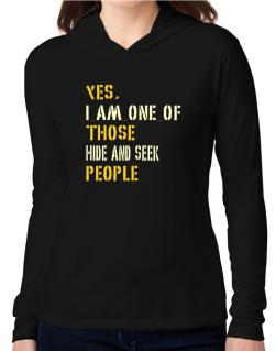 Yes I Am One Of Those Hide And Seek People Hooded Long Sleeve T-Shirt Women