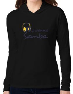 I Wanna Samba - Headphones Hooded Long Sleeve T-Shirt Women