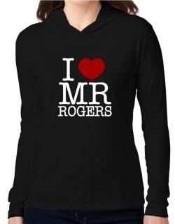 I Love Mr Rogers Hooded Long Sleeve T-Shirt Women