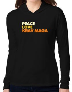 Peace , Love And Krav Maga Hooded Long Sleeve T-Shirt Women
