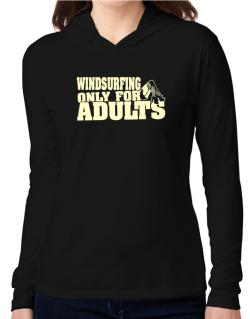 Windsurfing Only For Adults Hooded Long Sleeve T-Shirt Women