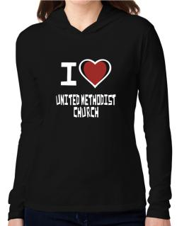 I Love United Methodist Church Hooded Long Sleeve T-Shirt Women