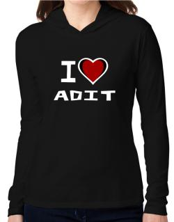 I Love Adit Hooded Long Sleeve T-Shirt Women