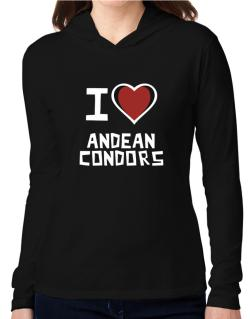 I Love Andean Condors Hooded Long Sleeve T-Shirt Women
