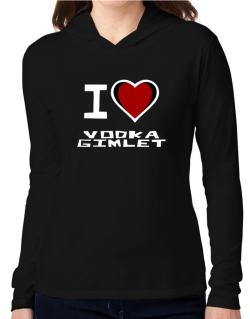 I Love Vodka Gimlet Hooded Long Sleeve T-Shirt Women