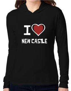 I Love New Castle Hooded Long Sleeve T-Shirt Women