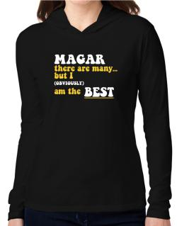 Magar There Are Many... But I (obviously) Am The Best Hooded Long Sleeve T-Shirt Women
