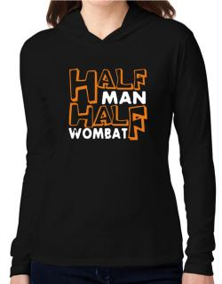 Half Man , Half Wombat Hooded Long Sleeve T-Shirt Women