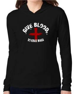 Give Blood, Do Krav Maga Hooded Long Sleeve T-Shirt Women
