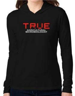 True Agricultural Microbiologist Hooded Long Sleeve T-Shirt Women
