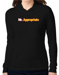 Mr. Appropriate Hooded Long Sleeve T-Shirt Women