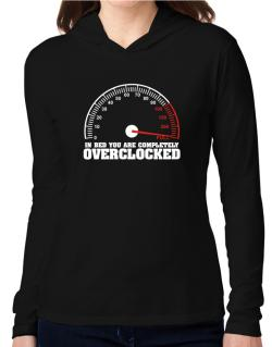 In Bed You Are Completely Overclocked Hooded Long Sleeve T-Shirt Women