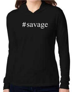 #Savage - Hashtag Hooded Long Sleeve T-Shirt Women