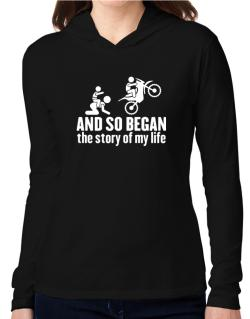 And so began the story of my life motocross Hooded Long Sleeve T-Shirt Women