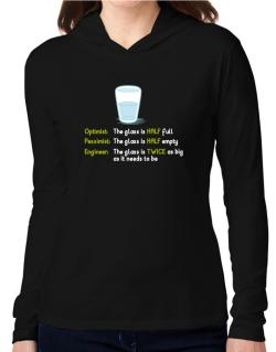 Optimist pessimist engineer glass problem Hooded Long Sleeve T-Shirt Women