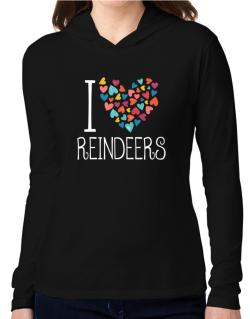 I love Reindeers colorful hearts Hooded Long Sleeve T-Shirt Women
