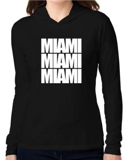 Miami three words Hooded Long Sleeve T-Shirt Women